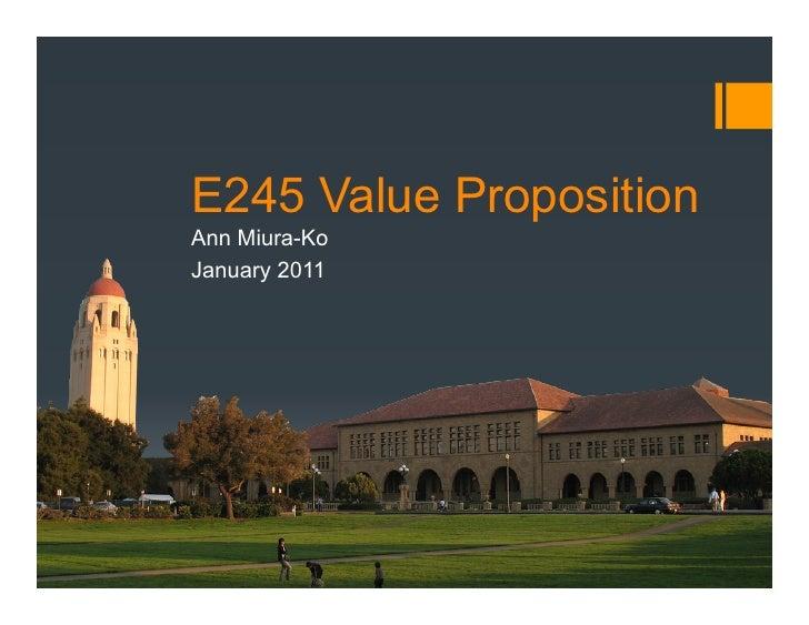 E245 Value Proposition Ann Miura-Ko January 2011