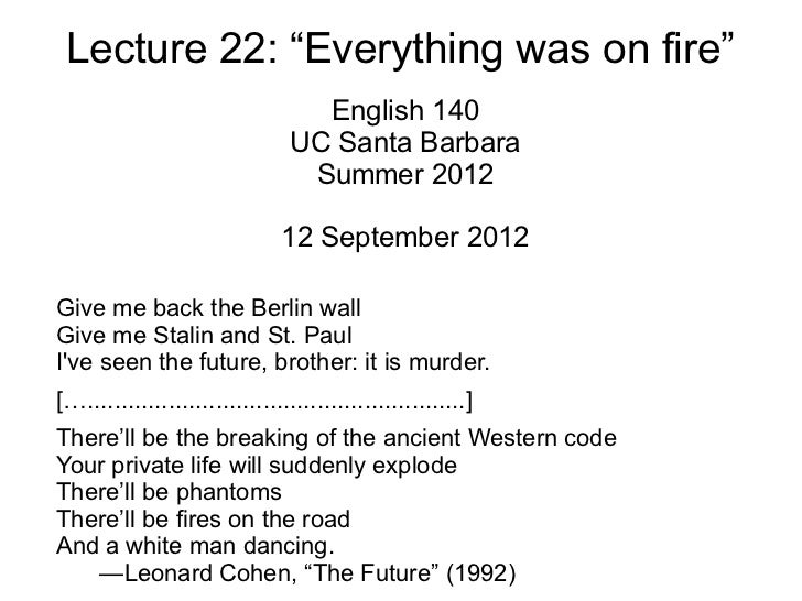 "Lecture 22: ""Everything was on fire""                                   English 140                                 UC Sant..."