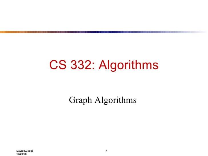 CS 332: Algorithms Graph Algorithms