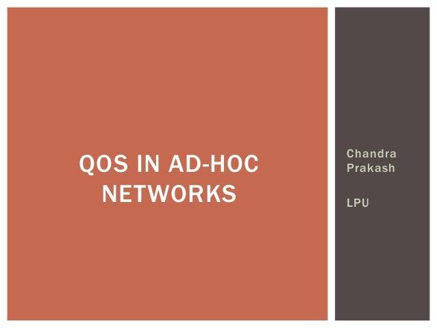 Chandra Prakash LPU QOS IN AD-HOC NETWORKS