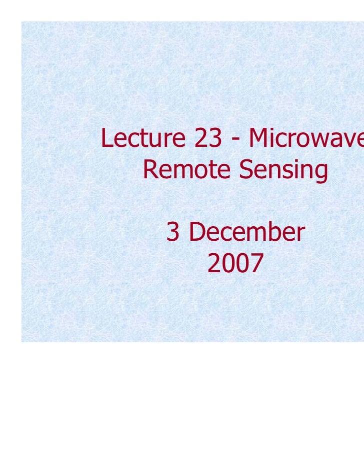 Lecture 23 - Microwave   Remote Sensing     3 December        2007                         1