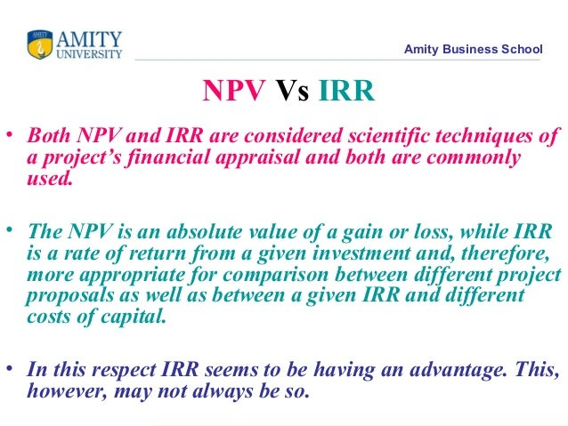 irr vs npv techniques Keylogic blog learn more about the  in most cases, utilizing either the npv or irr method will lead to the same accept-or-reject decision.