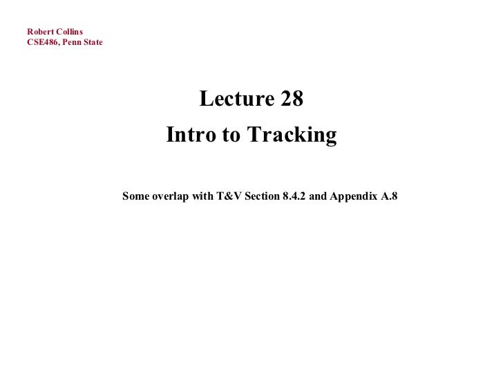 Robert CollinsCSE486, Penn State                                   Lecture 28                             Intro to Trackin...