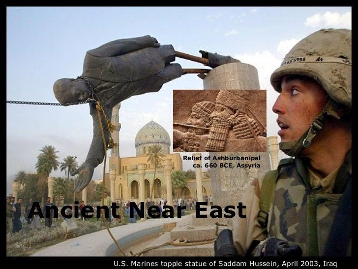 Relief of Ashburbanipal                            ca. 660 BCE, AssyriaAncient Near East      U.S. Marines topple statue o...