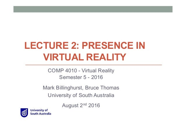 bb6f2b3cae7 COMP 4010 - Lecture 2  Presence in Virtual Reality