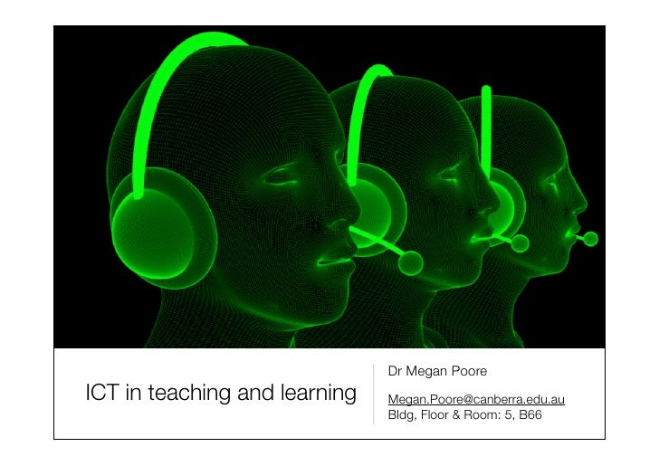 Dr Megan Poore ICT in teaching and learning   Megan.Poore@canberra.edu.au                                Bldg, Floor & Roo...
