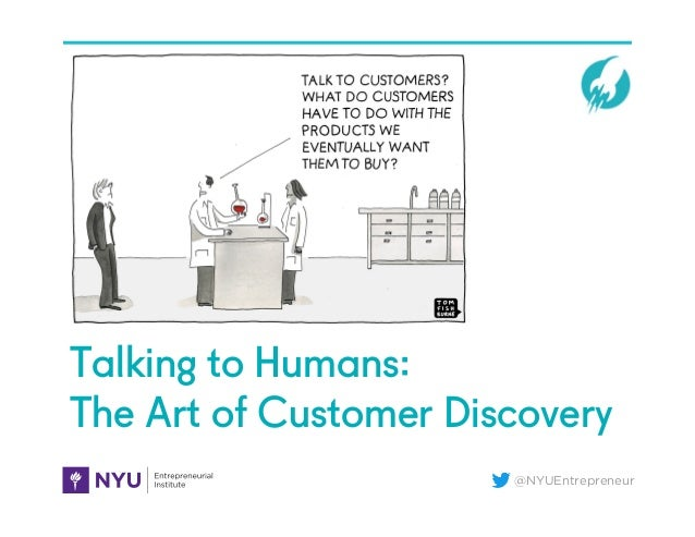 @NYUEntrepreneur Talking to Humans: The Art of Customer Discovery 2B. Story