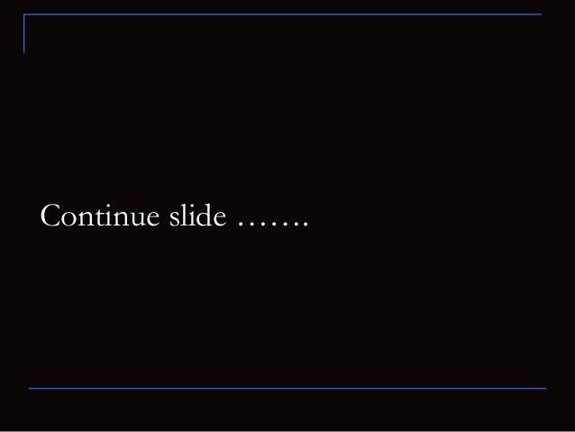 Continue slide …….