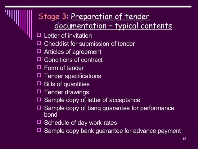 15 Stage 3: Preparation of tender documentation – typical contents  Letter of invitation  Checklist for submission of te...