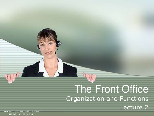 The Front Office                              Organization and Functions                                               Lec...