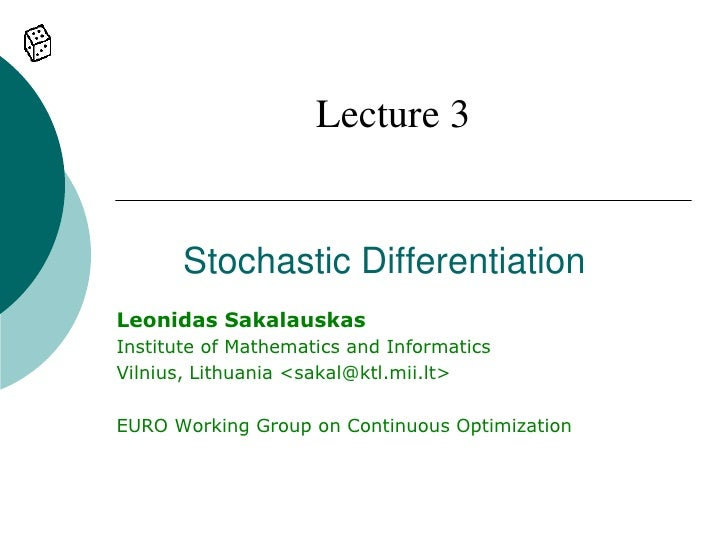 Lecture 3          Stochastic Differentiation Leonidas Sakalauskas Institute of Mathematics and Informatics Vilnius, Lithu...