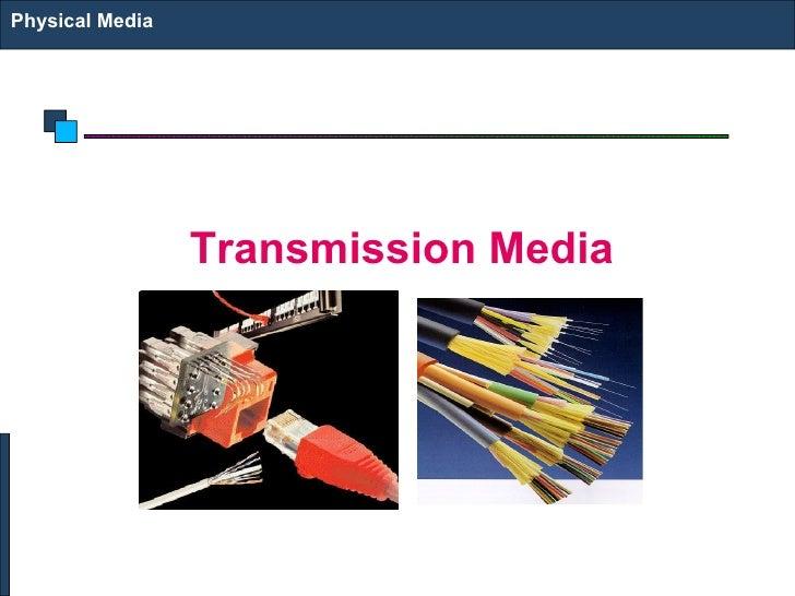 <ul><li>Transmission Media </li></ul>Physical Media