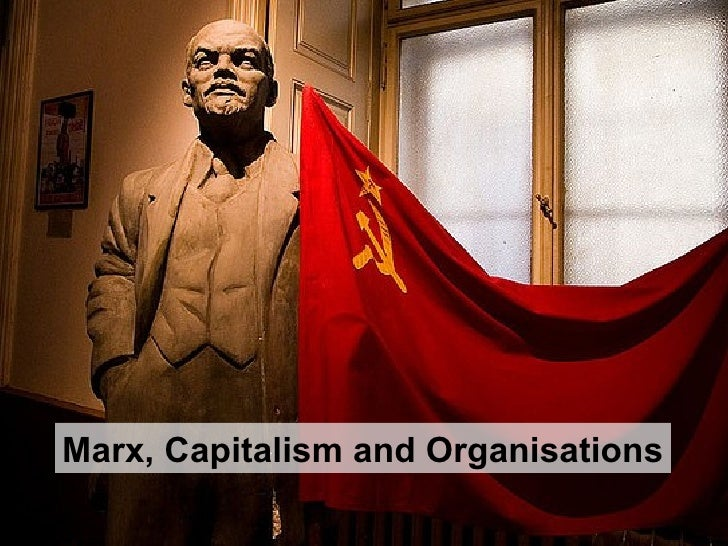 Marx, Capitalism and Organisations
