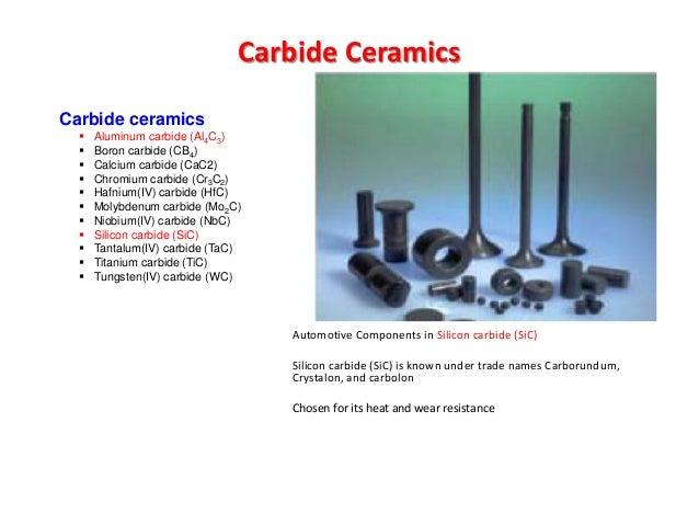 Carbide Ceramics Automotive Components in Silicon carbide (SiC) Silicon carbide (SiC) is known under trade names Carborund...