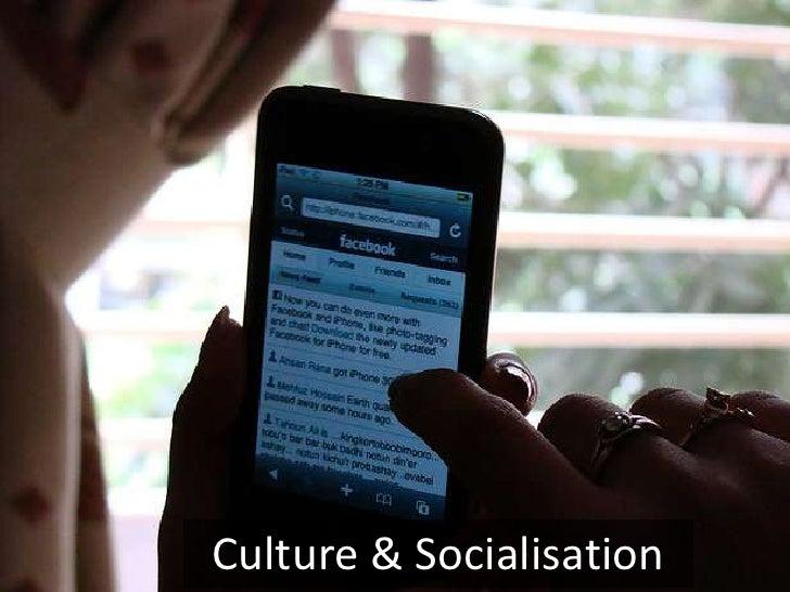 Culture & Socialisation<br />