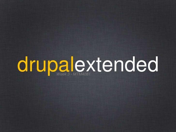 drupalextended   Week 3 - MTM4081