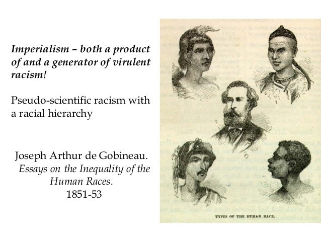gobineau essay on the inequality of human races Chapter 24 identifications (an essay on the inequality of the human races) de gobineau divides the human species into three major groupings.