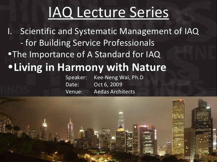 <ul><li>I. Scientific and Systematic Management of IAQ  </li></ul><ul><li>- for Building Service Professionals </li></ul><...