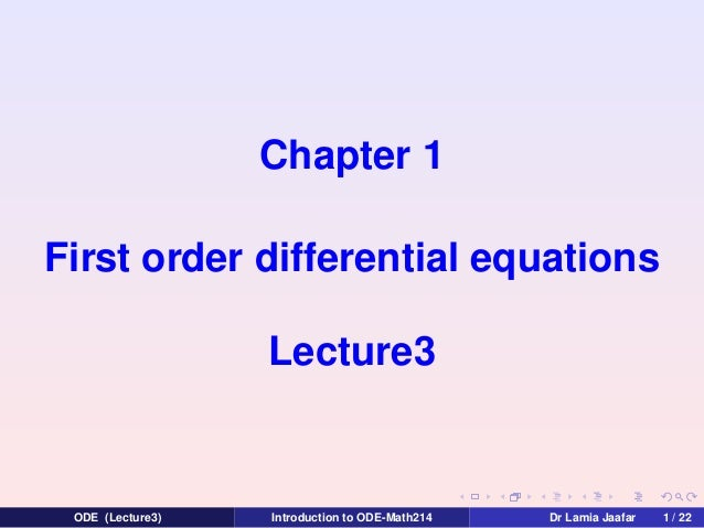 Chapter 1 First order differential equations Lecture3  ODE (Lecture3)  Introduction to ODE-Math214  Dr Lamia Jaafar  1 / 2...
