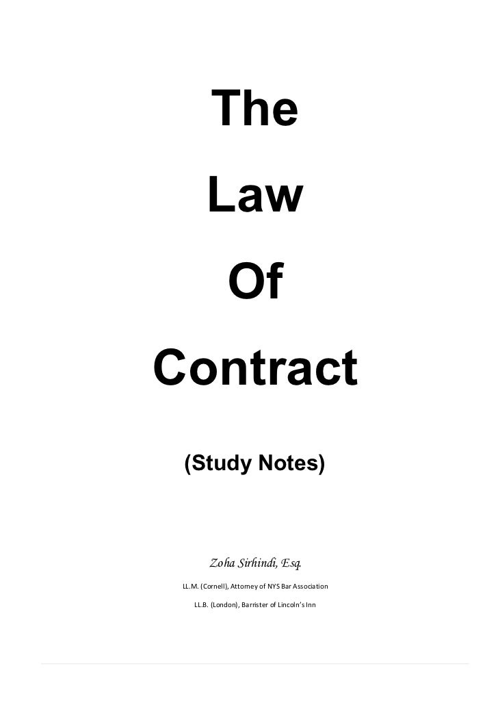 The        Law               OfContract (Study Notes)         Zoha Sirhindi, Esq. LL.M. (Cornell), Attorney of NYS Bar Ass...