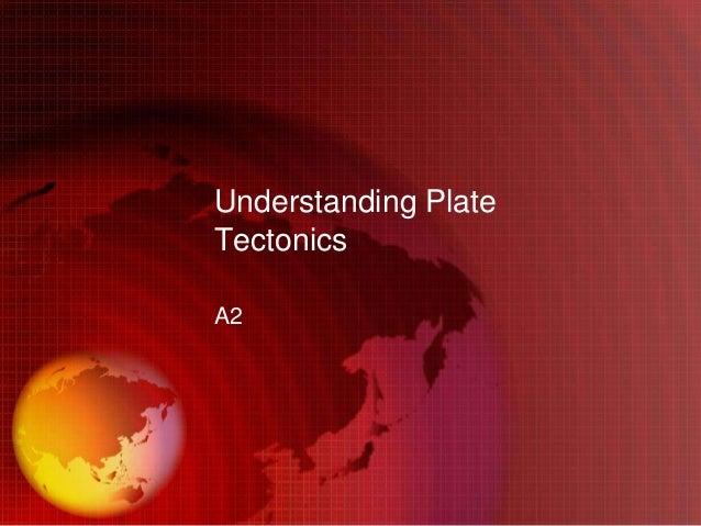 Understanding PlateTectonicsA2