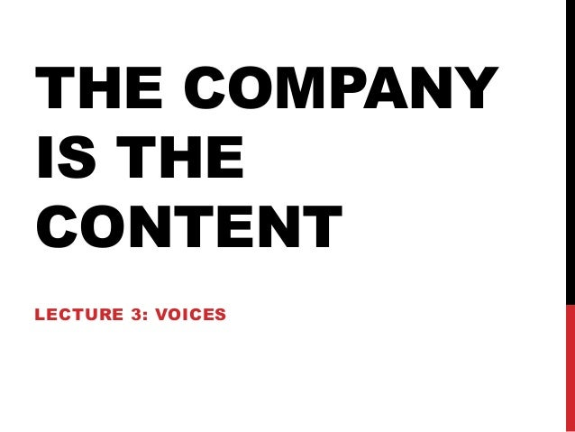 THE COMPANY IS THE CONTENT LECTURE 3: VOICES