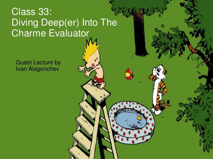 Class 33:Diving Deep(er) Into TheCharme EvaluatorGuest Lecture byIvan Alagenchev