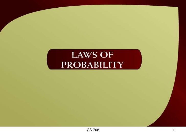 Laws of Probability – (36 - 1)             CS-708              1