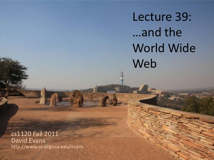 Lecture 39:                                   …and the                                   World Wide                       ...