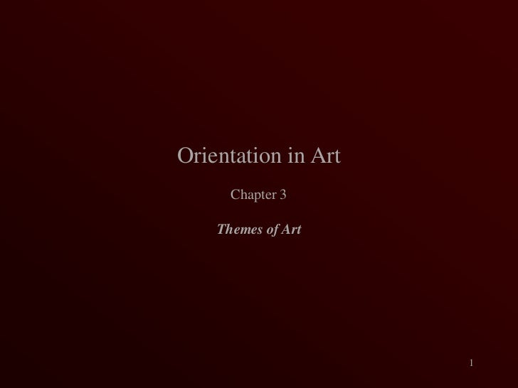Orientation in Art<br />Chapter 3<br />Themes of Art<br />1<br />