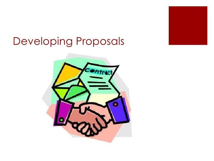 Developing Proposals