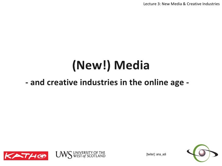 (New!) Media - and creative industries in the online age -