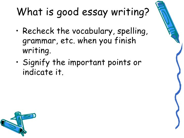 lecture what is good essay writing  good essay writing 4