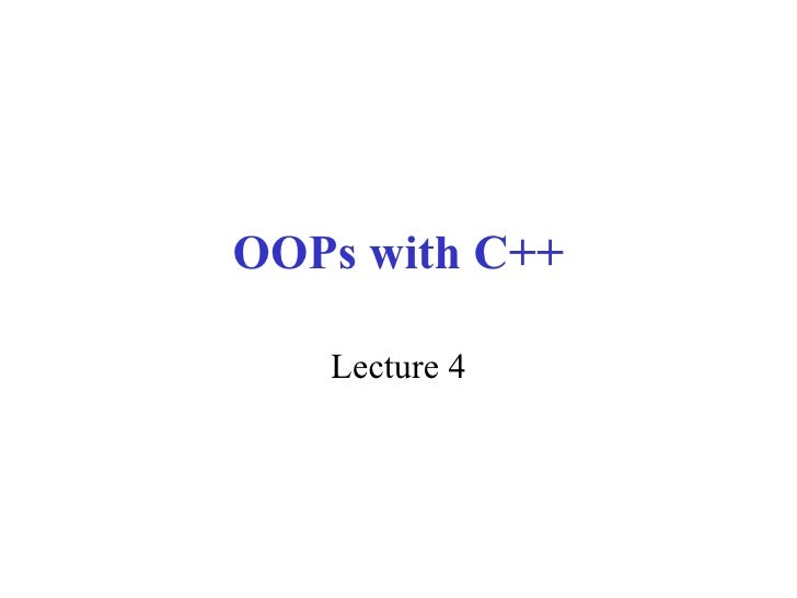 OOPs with C++ Lecture 4