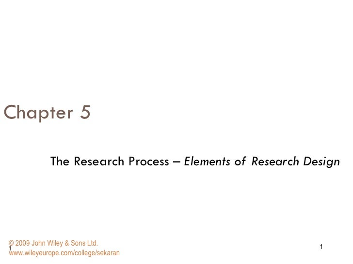 Chapter 5 The Research Process  – Elements of Research Design   © 2009 John Wiley & Sons Ltd. www.wileyeurope.com/college/...