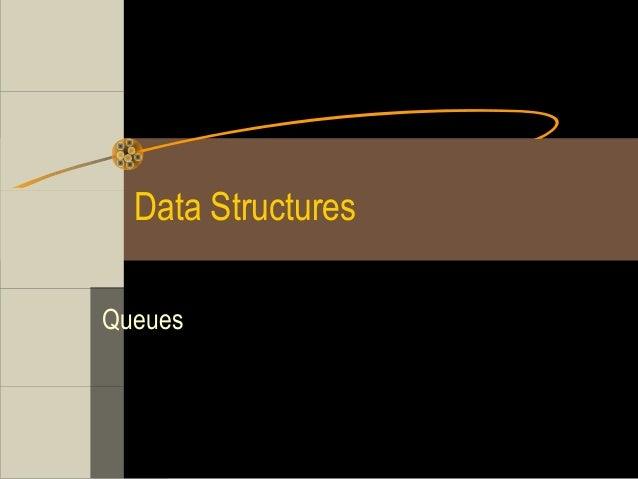 Data StructuresQueues