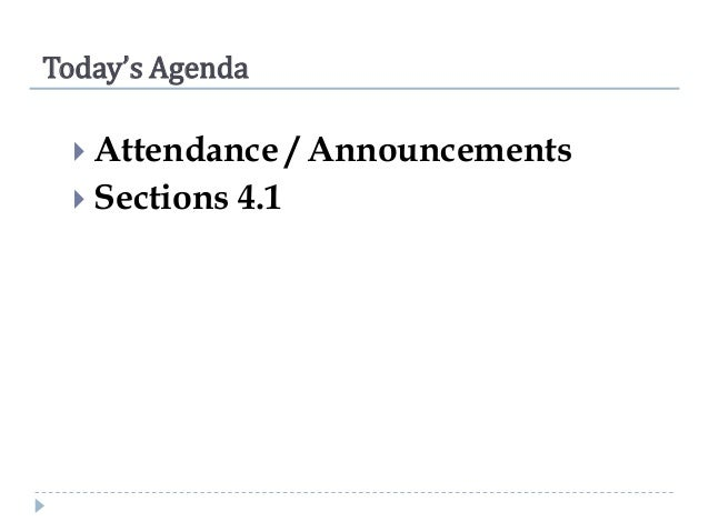 Today's Agenda  Attendance   Sections  4.1  / Announcements