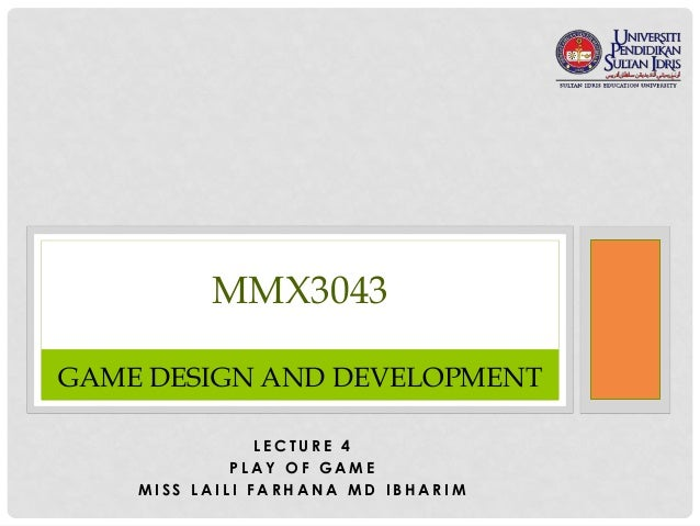 Lecture 4: MMX 3043 Game Design And Development