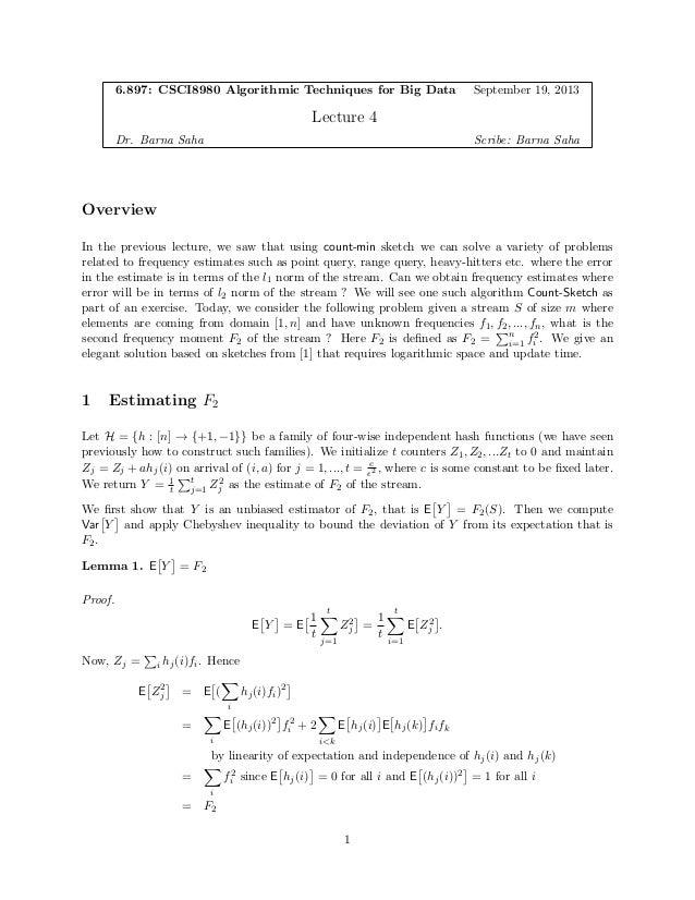 6.897: CSCI8980 Algorithmic Techniques for Big Data September 19, 2013 Lecture 4 Dr. Barna Saha Scribe: Barna Saha Overvie...