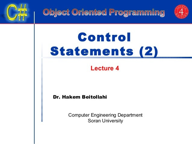 Control  Statements (2)  Lecture 4  Dr. Hakem Beitollahi  Computer Engineering Department  Soran University