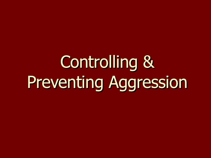 Controlling & Preventing Aggression