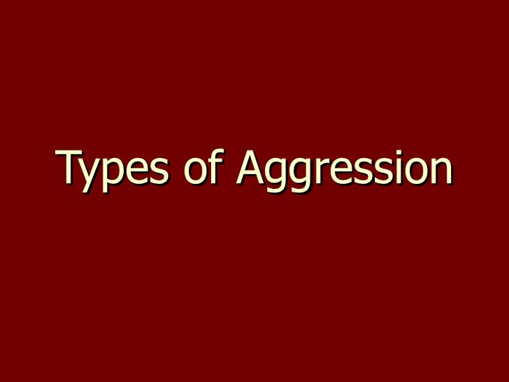 Types of Aggression