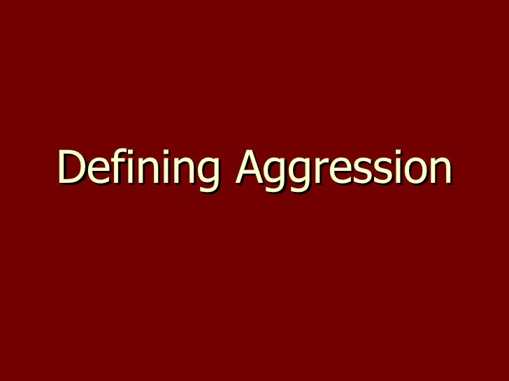 Defining Aggression