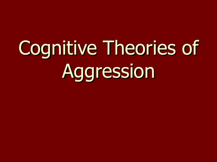 Cognitive Theories of Aggression