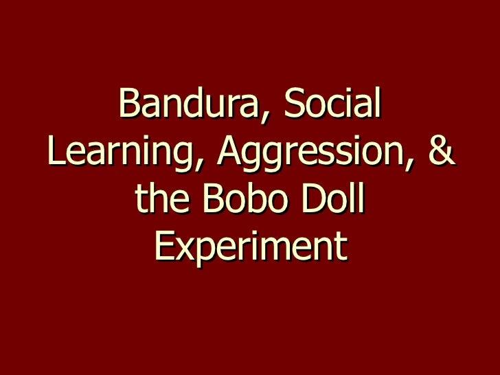 Bandura, Social Learning, Aggression, & the Bobo Doll Experiment