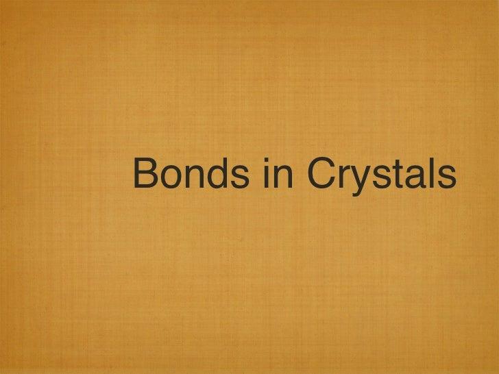 Bonds in Crystals