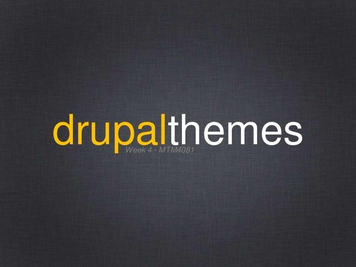 drupalthemes   Week 4 - MTM4081