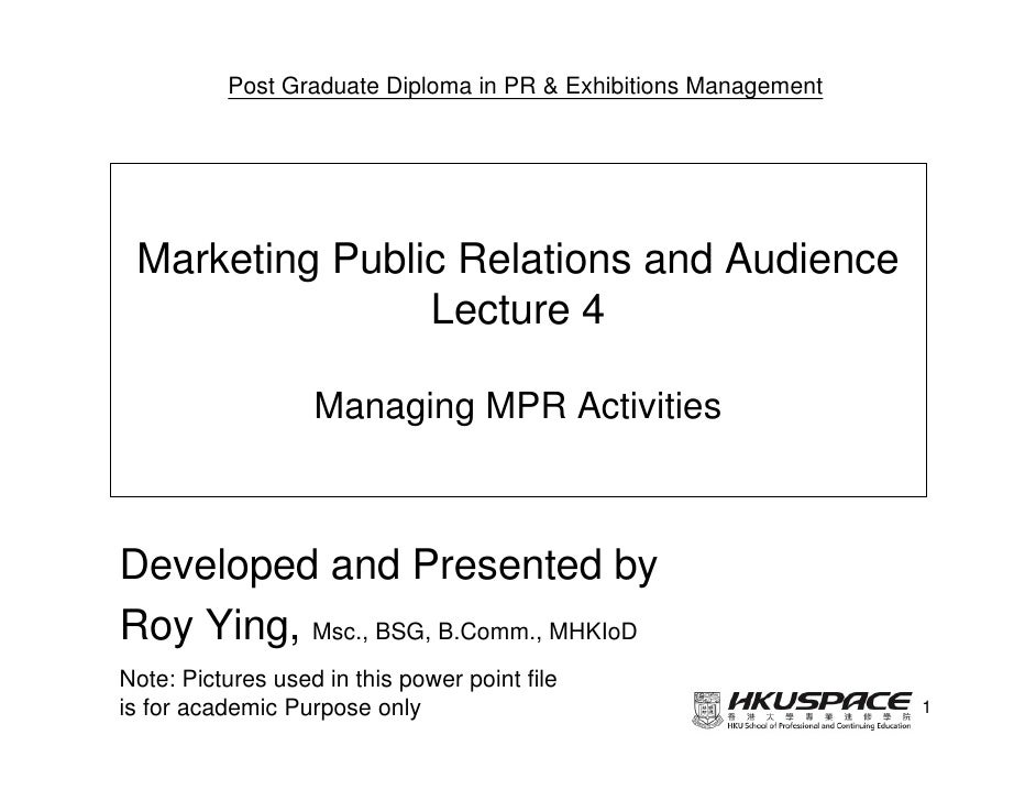 Post Graduate Diploma in PR & Exhibitions Management Marketing Public Relations and Audience                Lecture 4     ...