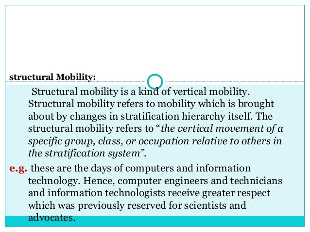 structural Mobility:     Structural mobility is a kind of vertical mobility.    Structural mobility refers to mobility whi...