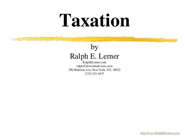 Taxation by Ralph E. Lerner RalphELerner.com ralph@artworldadvisors.com 590 Madison Ave, New York, NY, 10022 (212) 521-443...